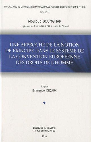 Une approche de la notion de principe dans le système de la Convention européenne des droits de l'homme par Mouloud Boumghar