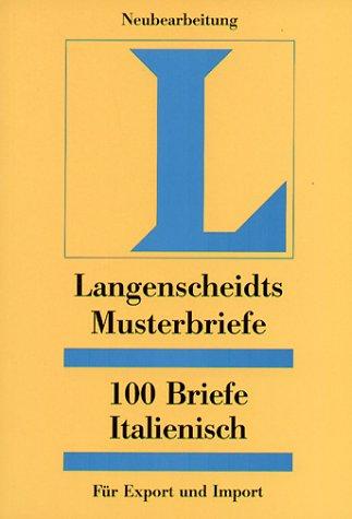 Langenscheidts Musterbriefe, 100 Briefe Italienisch für Export und Import