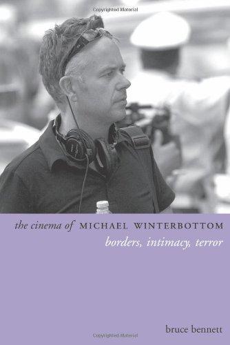 The Cinema of Michael Winterbottom: Borders, Intimacy, Terror (Directors' Cuts) by Bruce Bennett (13-Dec-2013) Paperback