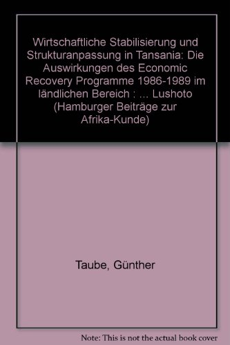 Wirtschaftliche Stabilisierung und Strukturanpassung in Tansania: Die Auswirkungen des Economic Recovery Programme 1986-1989 im ländlichen Bereich. Fallstudie West-Usambara-Berge, Distrikt Lushoto (Auswirkungen Recovery)