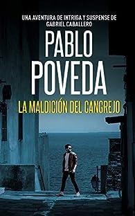 La Maldicion del Cangrejo: Una aventura de intriga y suspense de Gabriel Caballero par Pablo Poveda