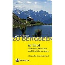 Wandern zu Bergseen in Tirol: Achensee, Kitzbüheler und Zillertaler Alpen