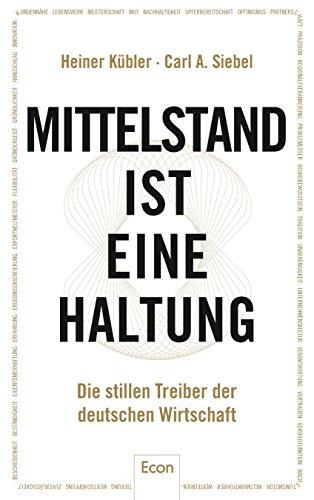 Mittelstand ist eine Haltung: Die stillen Treiber der deutschen Wirtschaft
