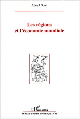 Les regions et l'économie mondiale par Allen-J Scott