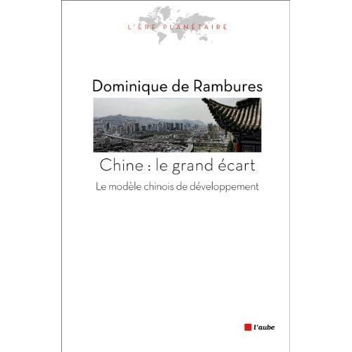 La Chine : le grand écart : Le modèle chinois de développement de Rambures. Dominique de (2013) Broché