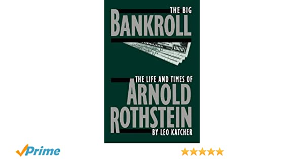 The big bankroll the life and times of arnold rothstein amazon the big bankroll the life and times of arnold rothstein amazon leo katcher fremdsprachige bcher fandeluxe Images