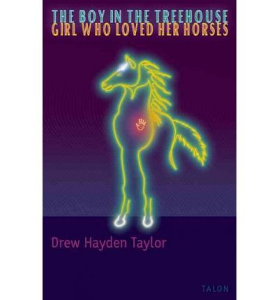 [(The Boy in the Treehouse / the Girl Who Loved Her Horses)] [Author: Drew Hayden Taylor] published on (March, 2001)