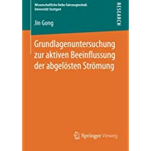 Grundlagenuntersuchung zur aktiven Beeinflussung der abgelösten Strömung (Wissenschaftliche Reihe Fahrzeugtechnik Universität Stuttgart)