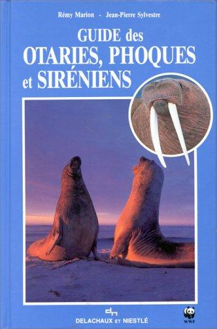 Guide des otaries, phoques et siréniens