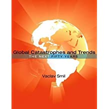 [(Global Catastrophes and Trends: The Next Fifty Years)] [Author: Vaclav Smil] published on (October, 2012)