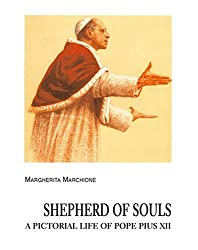 Shepherd of Souls: A Pictorial Life of Pope Pius XII