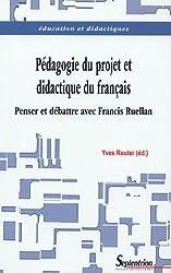 Pédagogie du projet & didactique du français : Penser et débattre avec Francis Ruellan