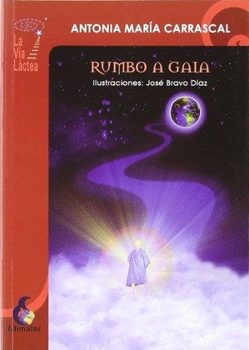 Rumbo a Gaia par Antonia María Carrascal