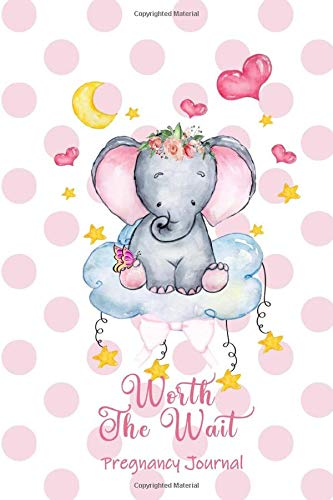 Worth the Wait: Pregnancy Journal. Baby Girl Elephant, Sweet Dreams Pink Polka Spots -
