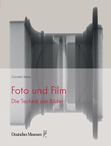 Foto und Film: Die Technik der Bilder (Naturwissenschaft Technik Gesellschaft / Die Technik der Bilder)