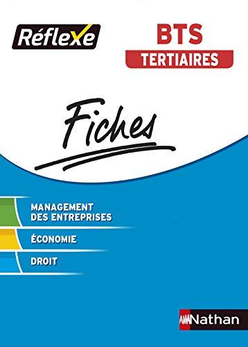Fiches Réflexe - Management des entreprises Economie Droit - BTS Tertiaires - Collection Réflexe
