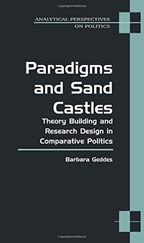 Paradigms and Sand Castles: Theory Building and Research Design in Comparative Politics (Analytical Perspectives on Politics) Sand Castle Building