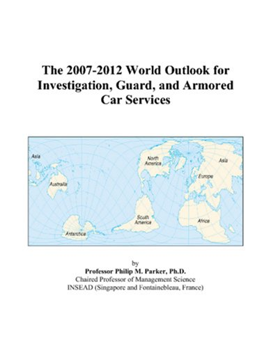 The 2007-2012 World Outlook for Investigation, Guard, and Armored Car Services