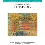 [(G. Schirmer Opera Anothology - Arias for Tenor)] [Author: Robert L Larsen] published on (November, 1997)