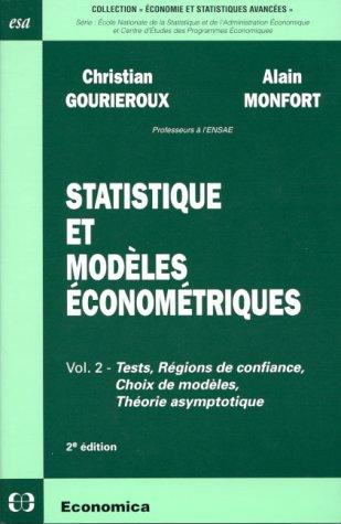 Statistique et modèles économétriques volume 2 Tests, régions de confiance, choix de modèles, théorie asymptotique