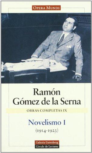 Novelismo 1 - 1914-1923 (Obras Completas / Complete Works) por Ramon Gomez de La Serna