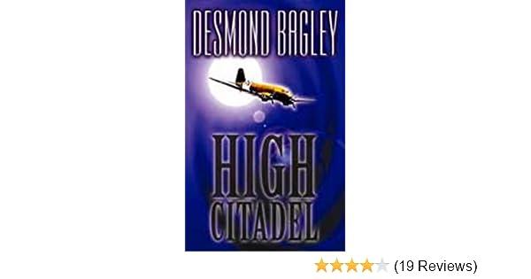 High Citadel: Amazon co uk: Desmond Bagley: 9781842320129: Books