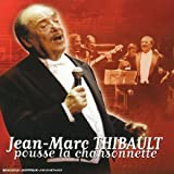 Jean-Marc Thibault pousse la chansonnette [Import allemand]