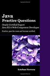 Java Practice Questions: Oracle Certified Expert, Java EE 6 Web Component Developer