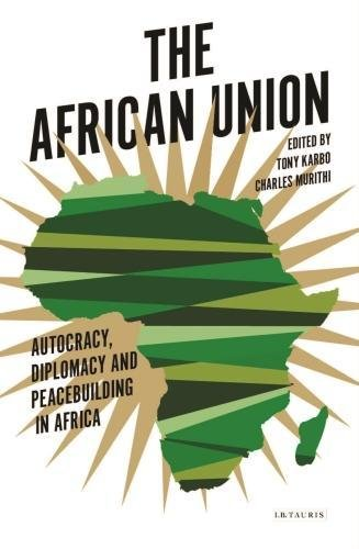 African Union (International Library of African Studies, Band 65)