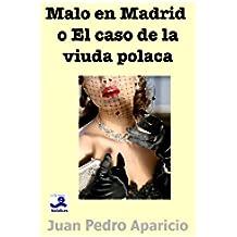 Malo en Madrid o El caso de la viuda polaca (Colección Novela Contemporánea)
