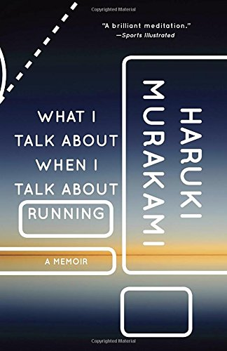 What I Talk about When I Talk about Running: A Memoir (Vintage International)