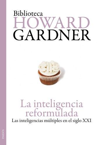 La inteligencia reformulada: Las inteligencias múltiples en el siglo XXI (Biblioteca Howard Gardner) por Howard Gardner