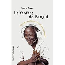La fanfare de Bangui (Les empêcheurs de penser en rond)