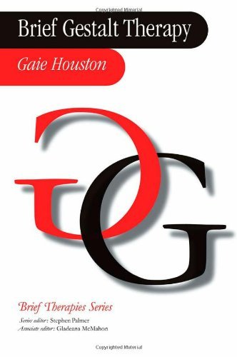 Brief Gestalt Therapy (Brief Therapies series): Written by Gaie Houston, 2003 Edition, Publisher: SAGE Publications Ltd [Paperback]