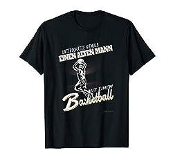 Unterschätze niemals einen alten Mann mit einem Basketball T-Shirt