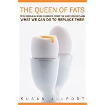 The Queen of Fats – Why Omega–3s Were Removed from  the Western Diet and What We Can Do to Replace Them