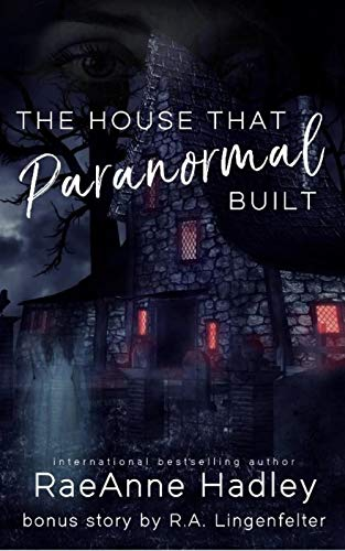 The House that Paranormal Built (English Edition)