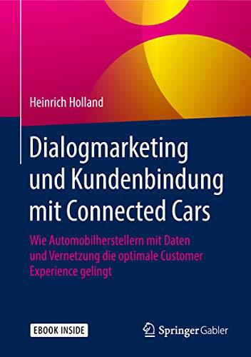 Dialogmarketing und Kundenbindung mit Connected Cars: Wie Automobilherstellern mit Daten und Vernetzung die optimale Customer Experience gelingt