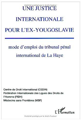 Une justice internationale pour l'ex-Yougoslavie par Collectif
