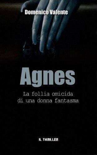 AGNES  La Follia Omicida di una Donna Fantasma