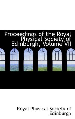 7: Proceedings of the Royal Physical Society of Edinburgh, Volume VII