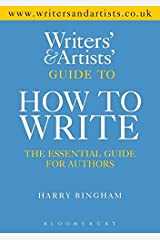 Writers' & Artists' Guide to How to Write Paperback