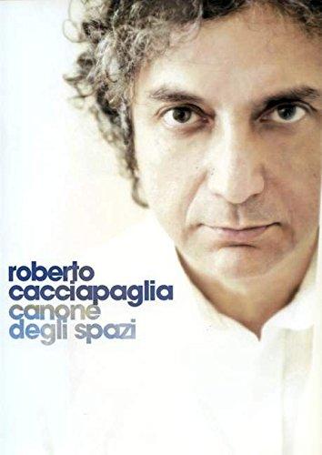 Roberto Cacciapaglia: Canone Degli Spazi Piano par Robert Cacciapaglia