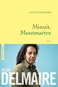 vignette de 'Minuit, Montmartre (Julien Delmaire)'