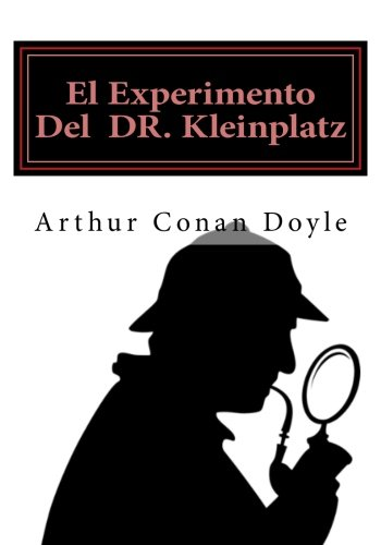 El Experimento Del DR. Kleinplatz par Arthur Conan Doyle