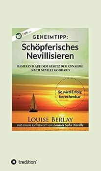 Schöpferisches Nevillisieren: So wird Erfolg berechenbar von [Louise Berlay]