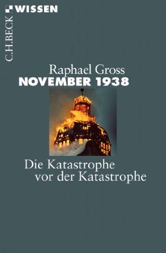 November 1938: Die Katastrophe vor der Katastrophe (Beck'sche Reihe)