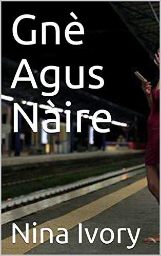 Gnè Agus Nàire (Scots_gaelic Edition)