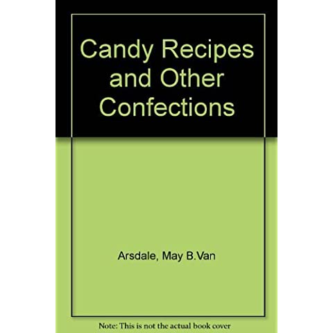 Candy Recipes and Other Confections by May B.Van Arsdale (1975-11-24)