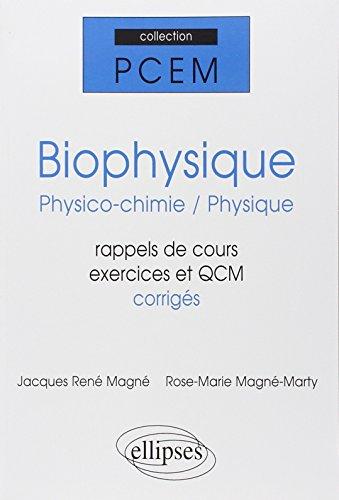 Biophysique physico-chimie physique pcem1-pcem2 rappels de cours exercices corriges qcm par Rose-Marie Magné-Marty